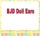 BJD Doll Ears  for  1/3 or bigger dolls CUT OFF DATE : OCT 24, 2018