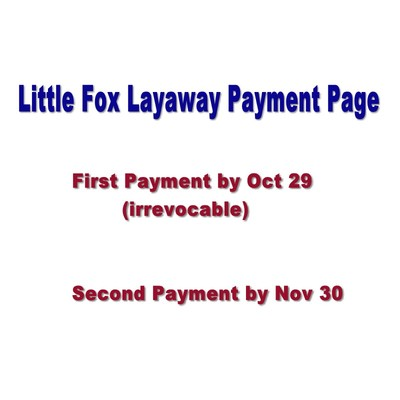 Little Fox Layaway Payment Page ORDER CUT OFF DATE OCT 29, 2018